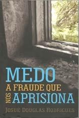 Medo - A fraude que nos aprisiona