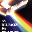 As mil faces da realidade espiritual