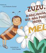 Zuzu a abelinha que não podia fazer mel